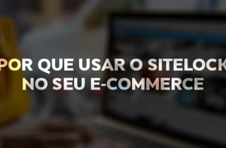 por que usar o sitelock no seu e-commerce
